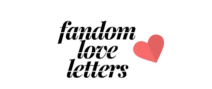 Fandom Love Letters: AnIntroduction
